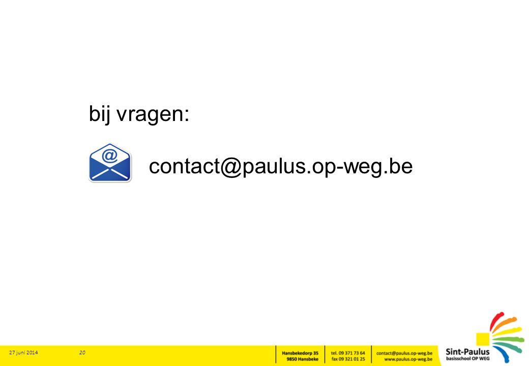 bij vragen: contact@paulus.op-weg.be 3 april 2017