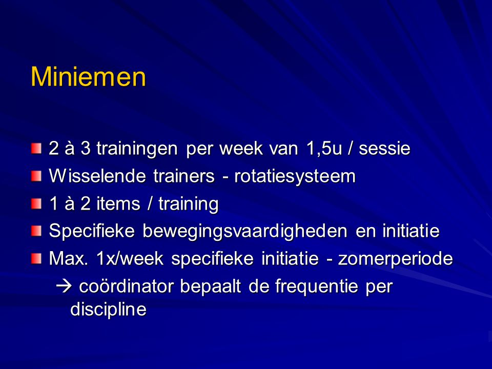 Miniemen 2 à 3 trainingen per week van 1,5u / sessie