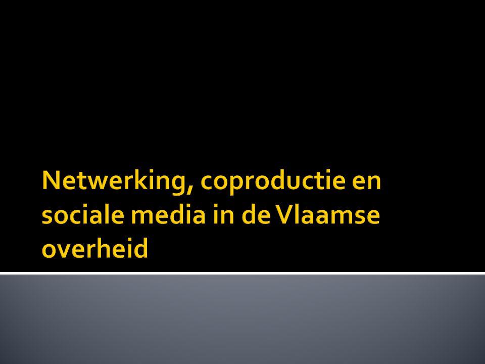 Netwerking, coproductie en sociale media in de Vlaamse overheid