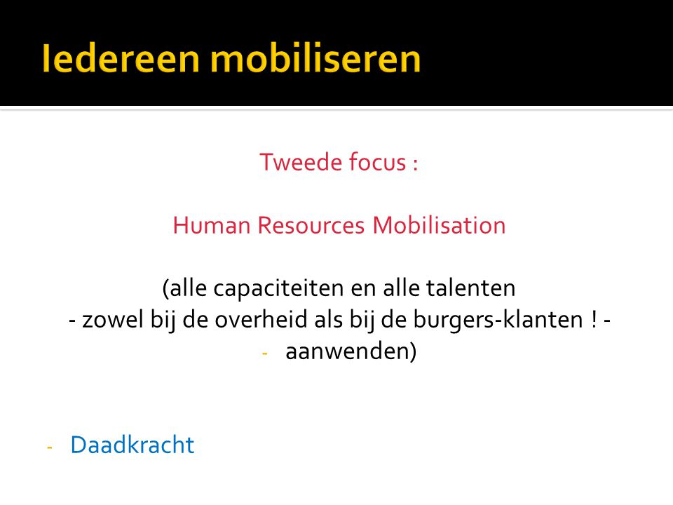 Iedereen mobiliseren Tweede focus : Human Resources Mobilisation