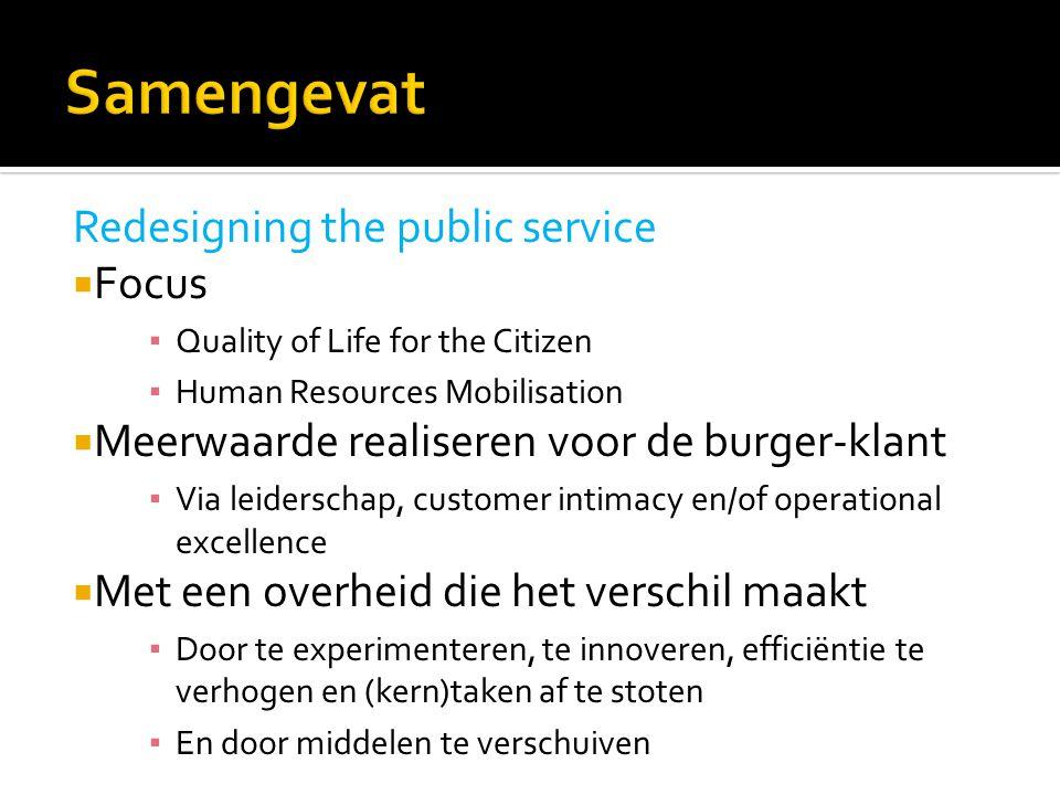 Samengevat Redesigning the public service Focus