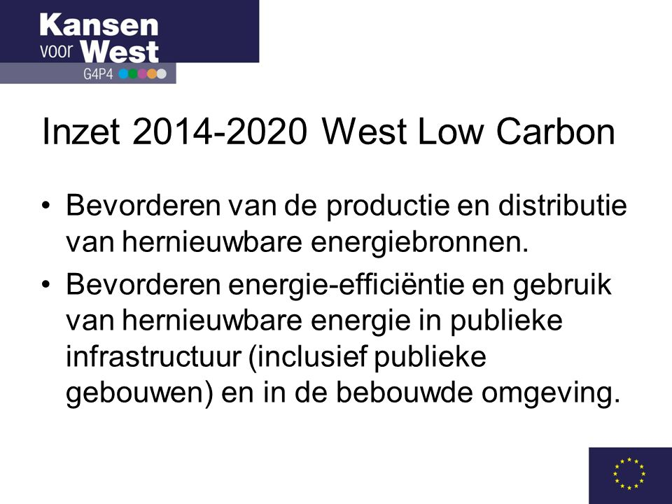 Inzet 2014-2020 West Low Carbon Bevorderen van de productie en distributie van hernieuwbare energiebronnen.
