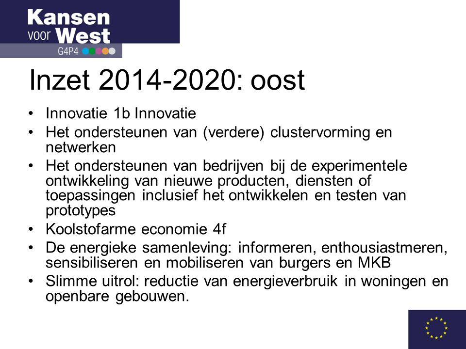 Inzet 2014-2020: oost Innovatie 1b Innovatie