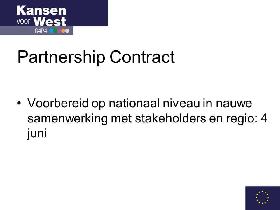 Partnership Contract Voorbereid op nationaal niveau in nauwe samenwerking met stakeholders en regio: 4 juni.
