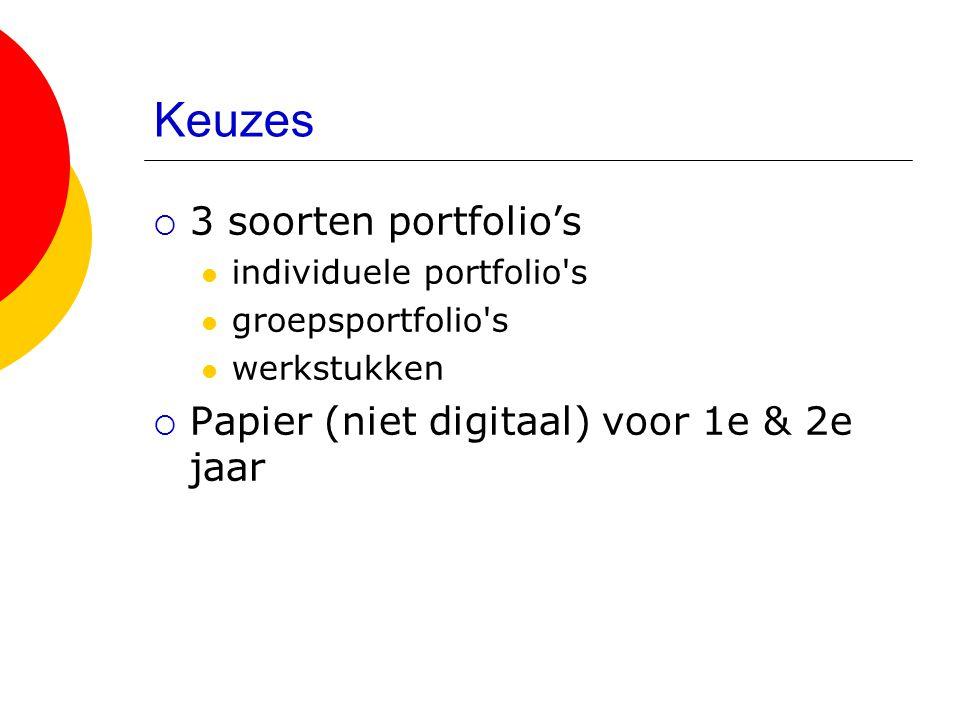 Keuzes 3 soorten portfolio's Papier (niet digitaal) voor 1e & 2e jaar