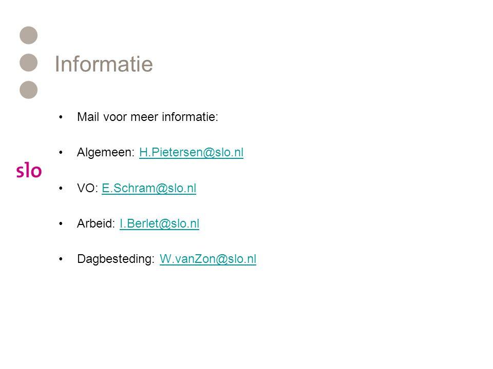 Informatie Mail voor meer informatie: Algemeen: H.Pietersen@slo.nl