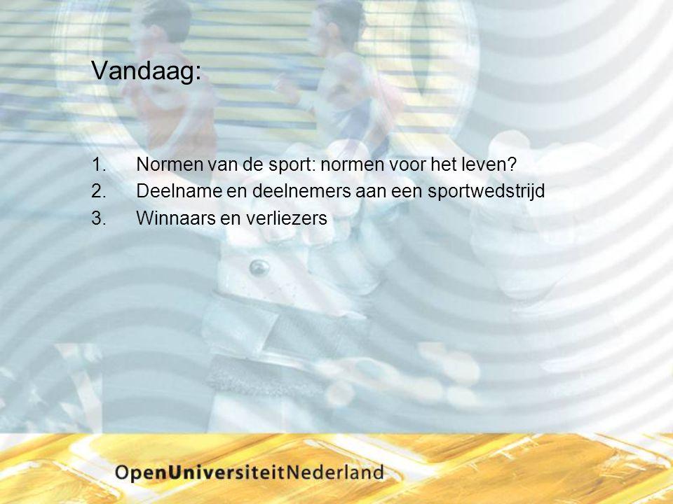Vandaag: Normen van de sport: normen voor het leven