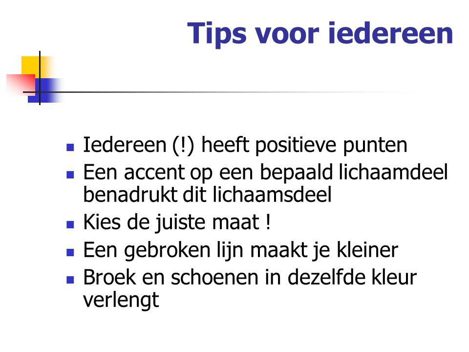 Tips voor iedereen Iedereen (!) heeft positieve punten