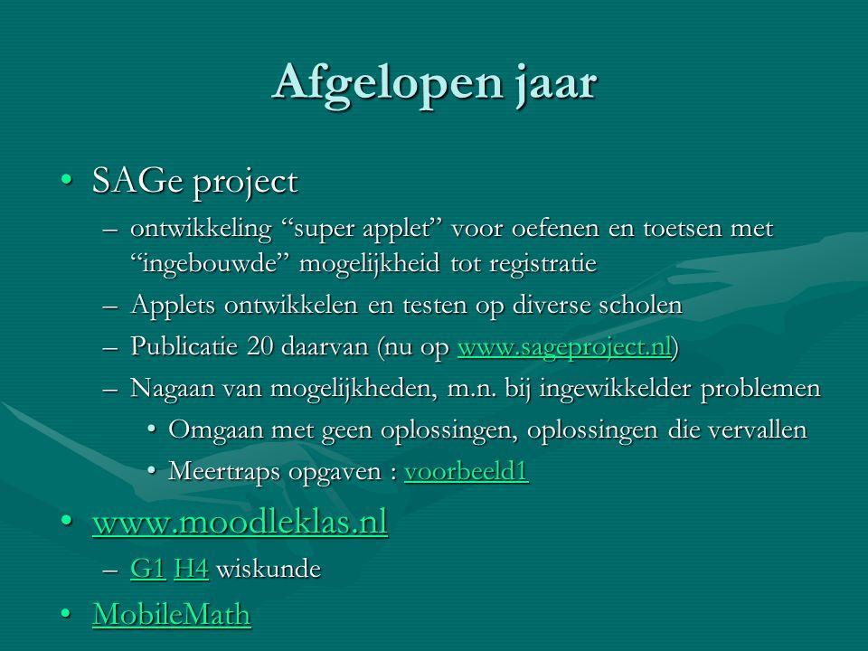 Afgelopen jaar SAGe project www.moodleklas.nl MobileMath