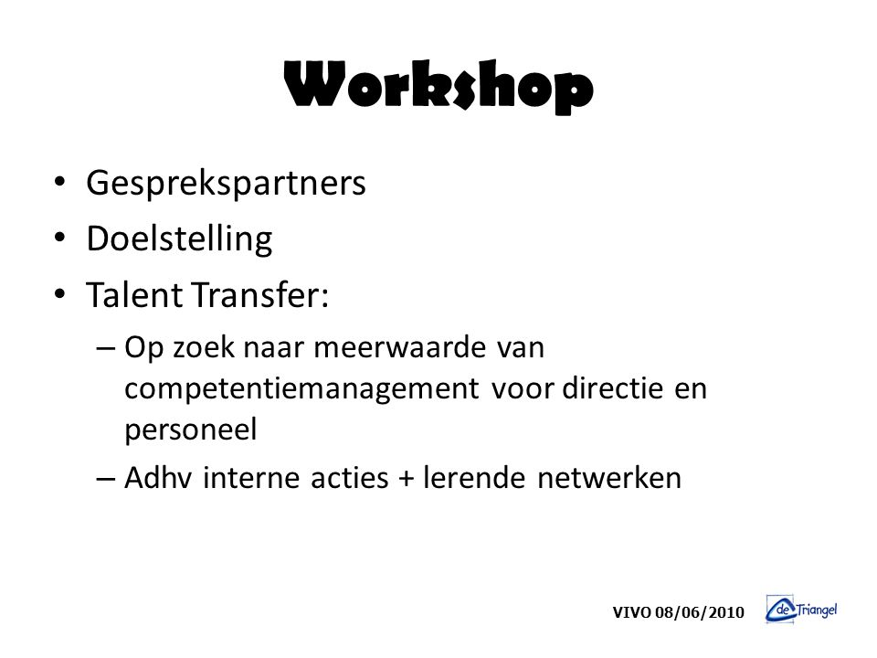 Workshop Gesprekspartners Doelstelling Talent Transfer: