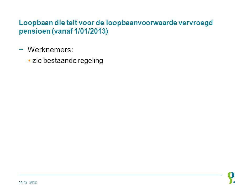 Loopbaan die telt voor de loopbaanvoorwaarde vervroegd pensioen (vanaf 1/01/2013)