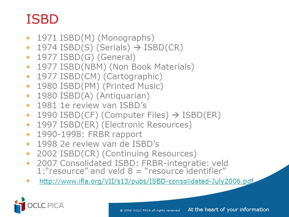 ISBD 1971 ISBD(M) (Monographs) 1974 ISBD(S) (Serials)  ISBD(CR)