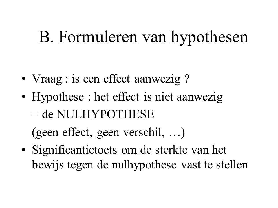 B. Formuleren van hypothesen