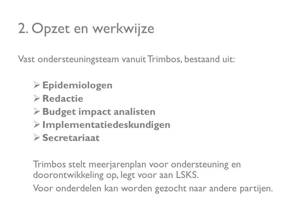 2. Opzet en werkwijze Vast ondersteuningsteam vanuit Trimbos, bestaand uit: Epidemiologen. Redactie.