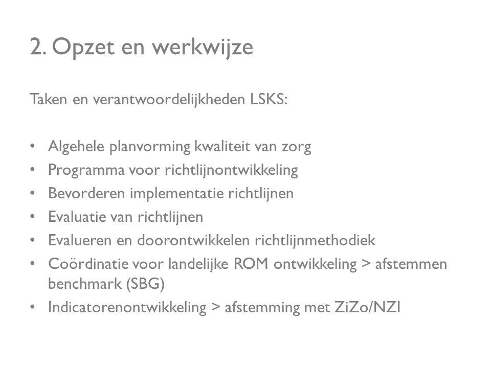 2. Opzet en werkwijze Taken en verantwoordelijkheden LSKS: