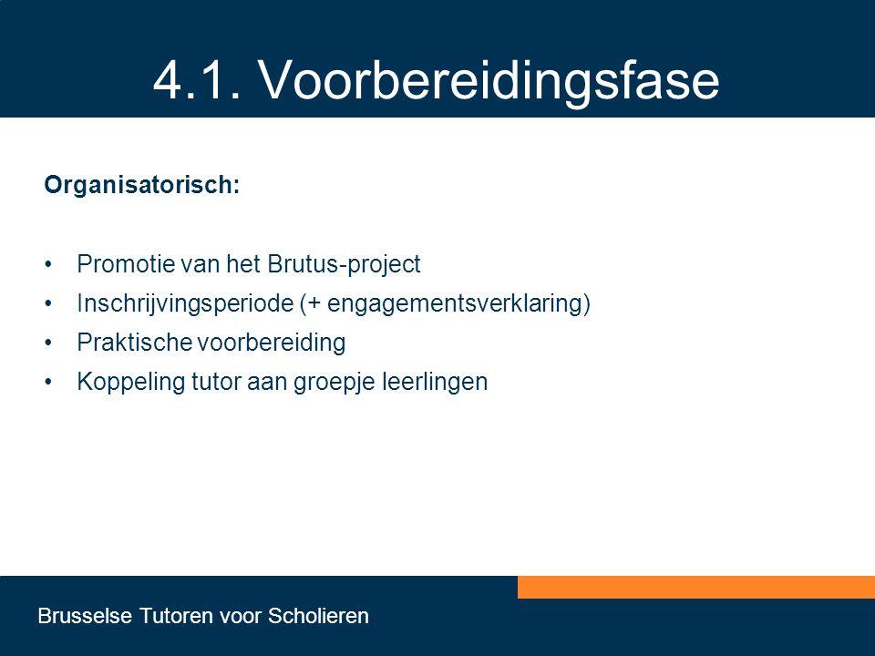 4.1. Voorbereidingsfase Organisatorisch: