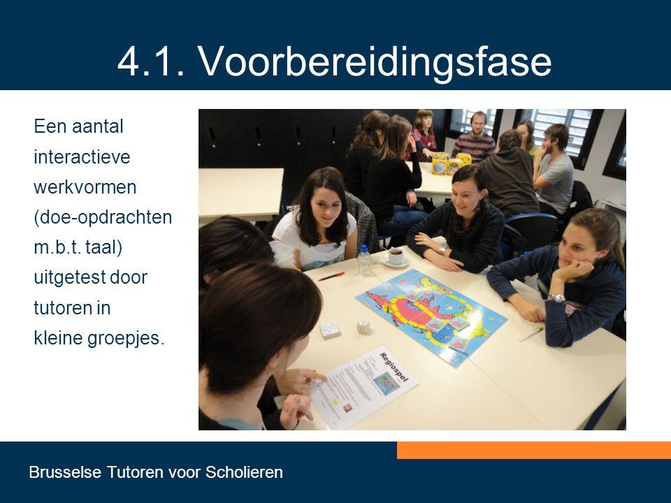 4.1. Voorbereidingsfase Een aantal interactieve werkvormen