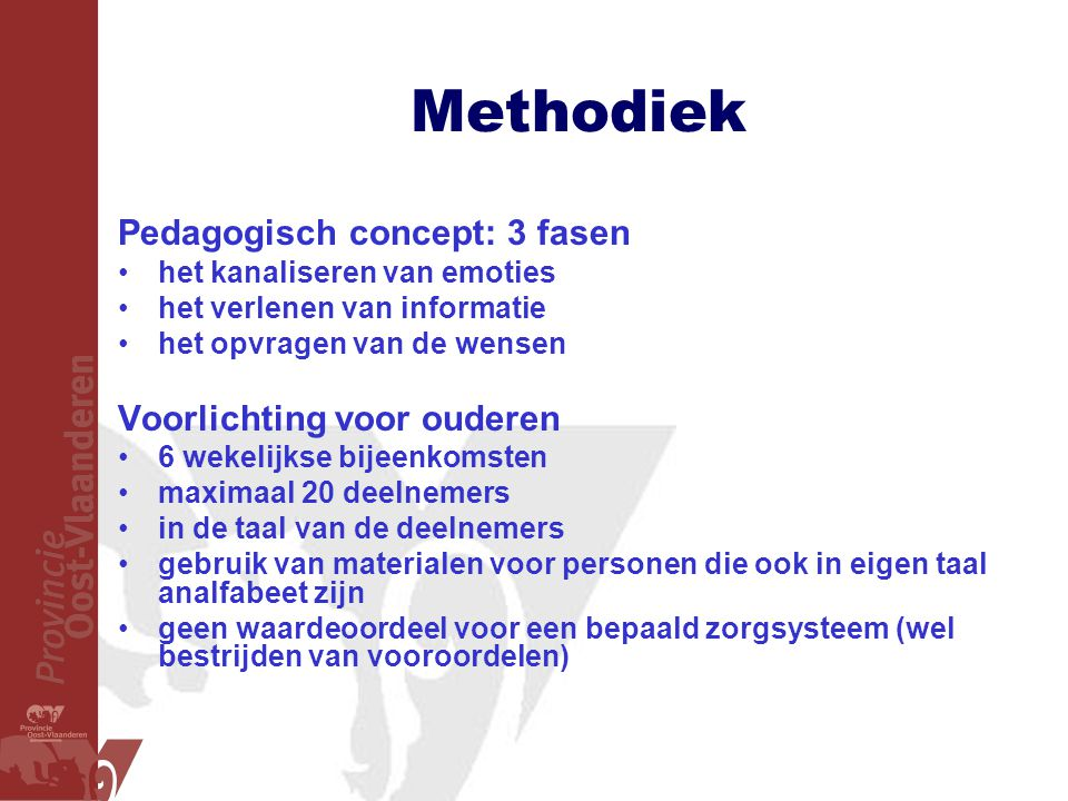 Methodiek Pedagogisch concept: 3 fasen Voorlichting voor ouderen