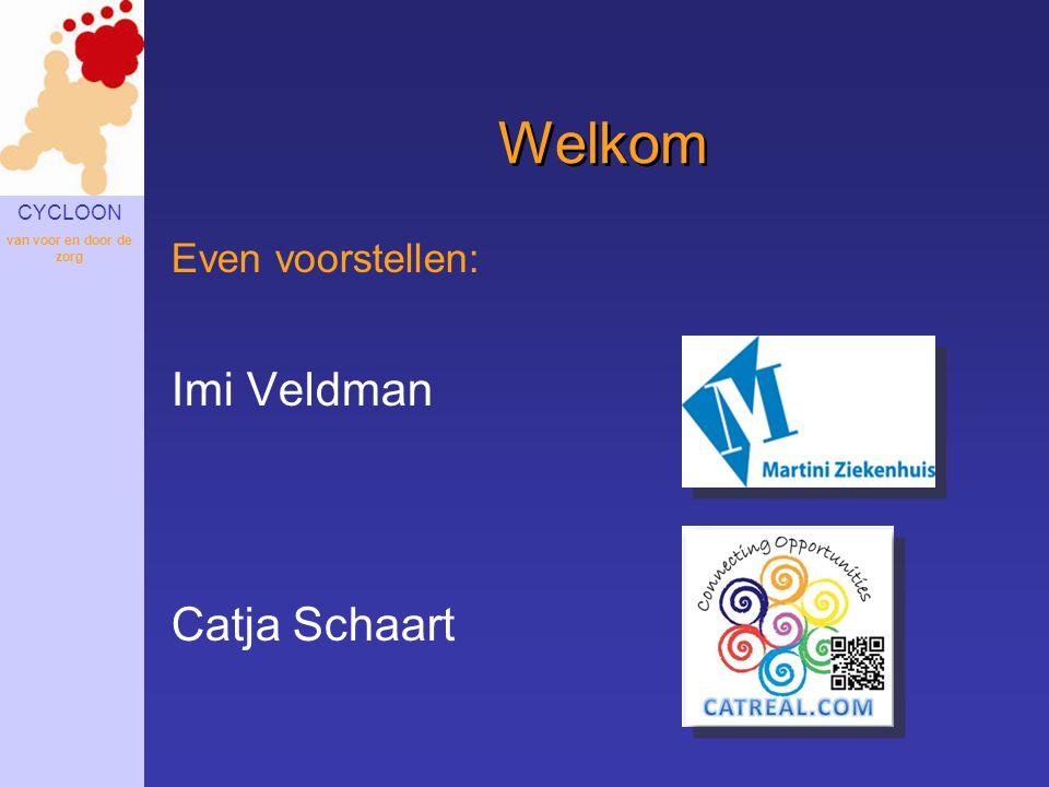 Welkom Even voorstellen: Imi Veldman Catja Schaart