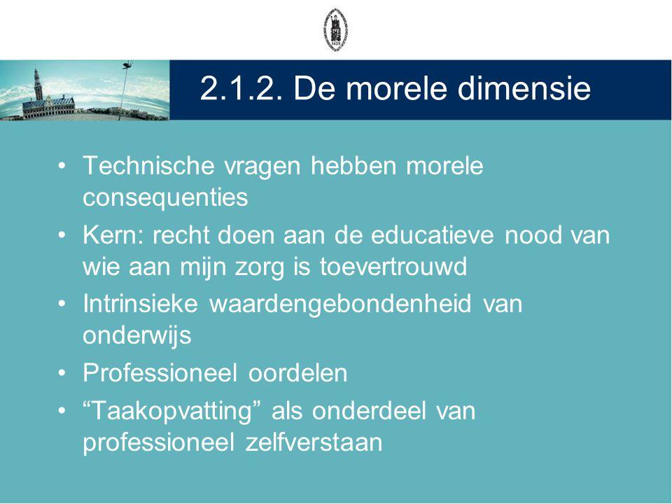 2.1.2. De morele dimensie Technische vragen hebben morele consequenties.