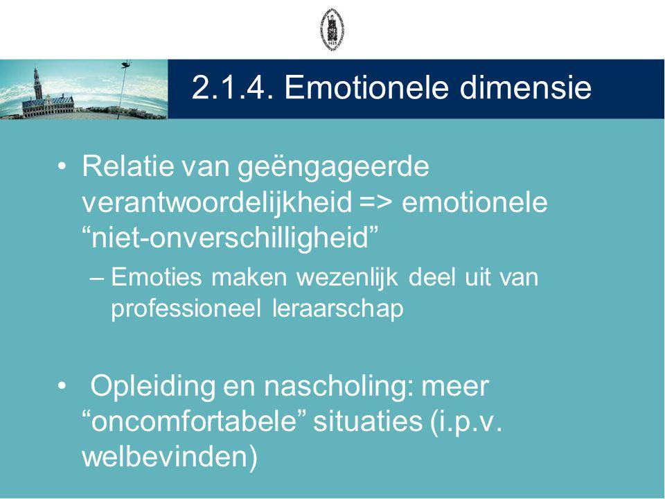 2.1.4. Emotionele dimensie Relatie van geëngageerde verantwoordelijkheid => emotionele niet-onverschilligheid