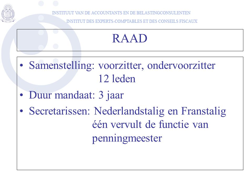 RAAD Samenstelling: voorzitter, ondervoorzitter 12 leden