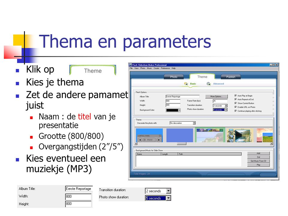Thema en parameters Klik op Kies je thema