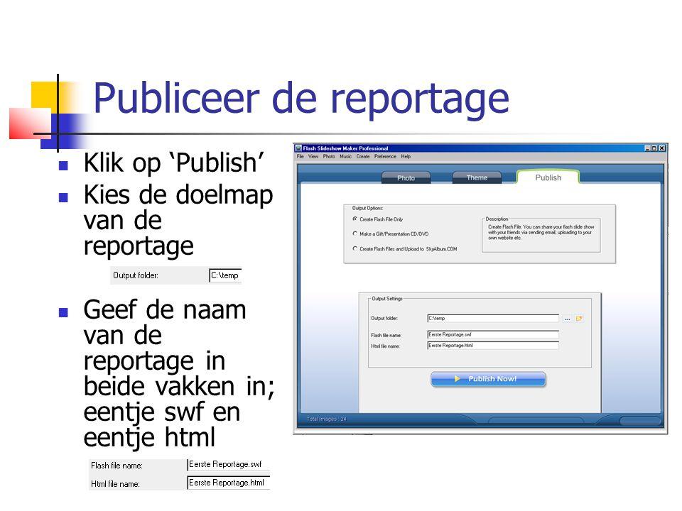 Publiceer de reportage