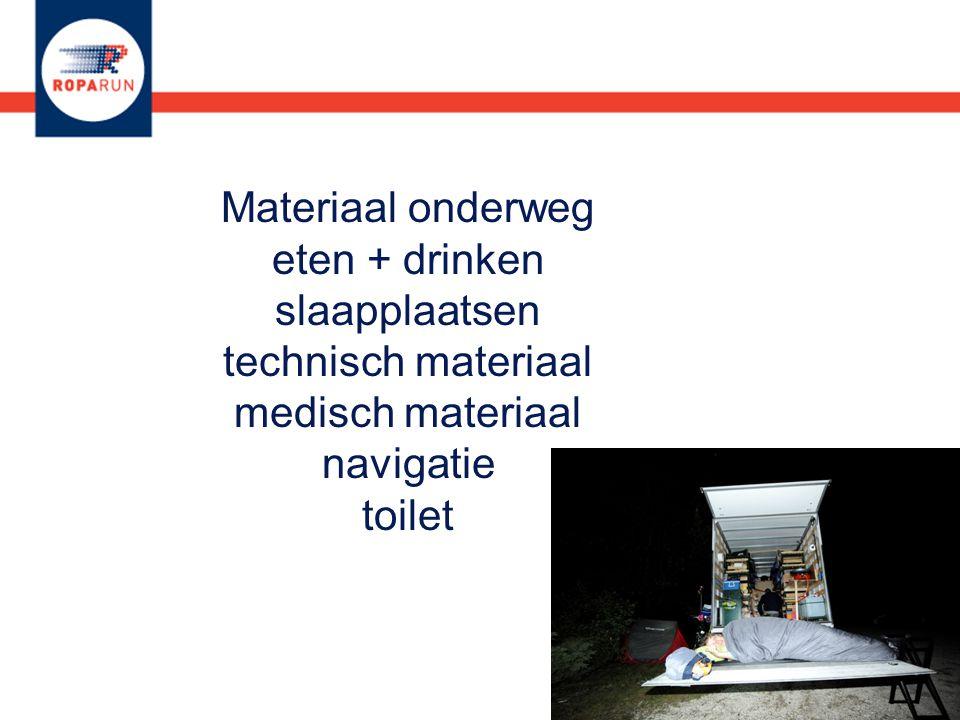 Materiaal onderweg eten + drinken slaapplaatsen technisch materiaal medisch materiaal navigatie toilet