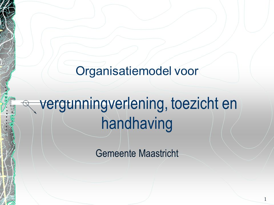 Organisatiemodel voor vergunningverlening, toezicht en handhaving