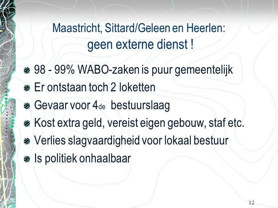 Maastricht, Sittard/Geleen en Heerlen: geen externe dienst !