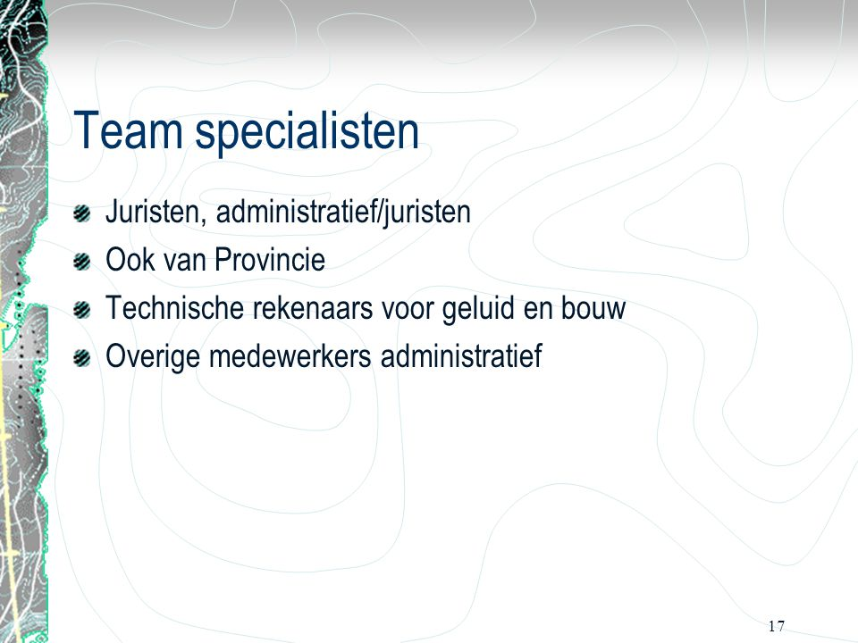 Team specialisten Juristen, administratief/juristen Ook van Provincie