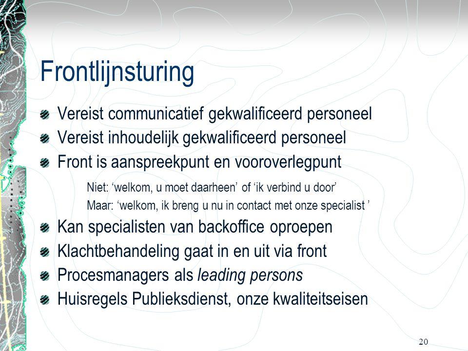 Frontlijnsturing Vereist communicatief gekwalificeerd personeel