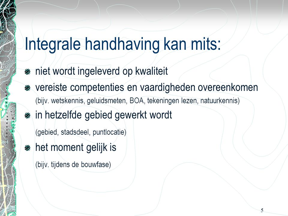 Integrale handhaving kan mits:
