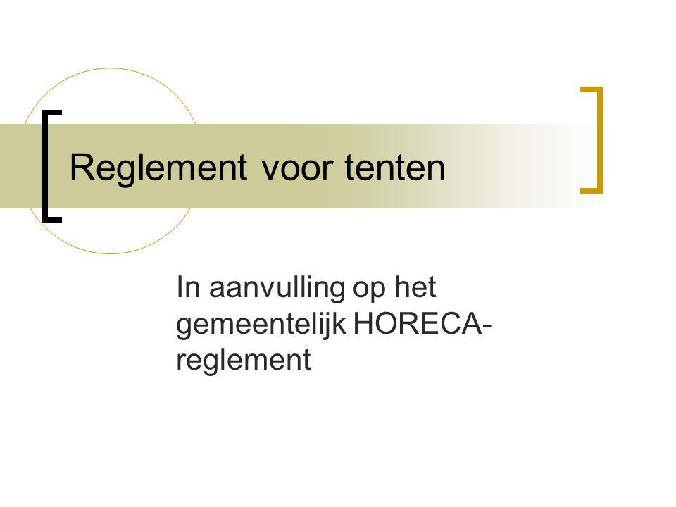 In aanvulling op het gemeentelijk HORECA-reglement