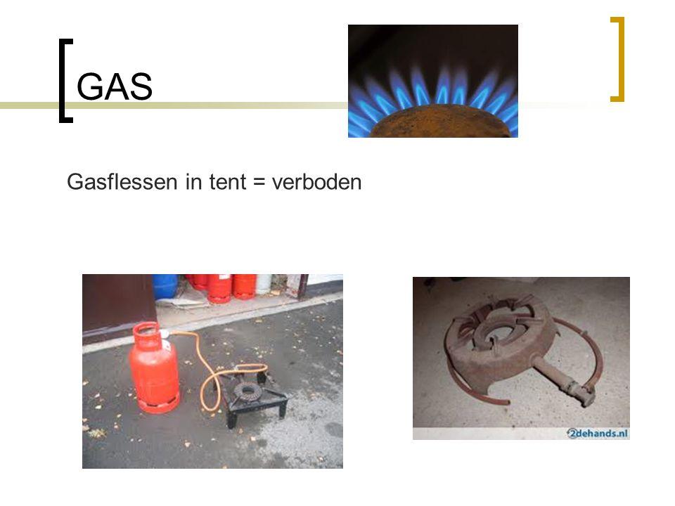 GAS Gasflessen in tent = verboden