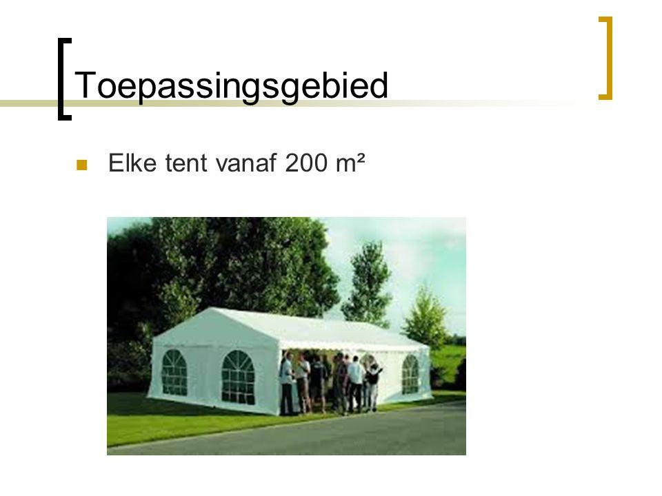 Toepassingsgebied Elke tent vanaf 200 m²