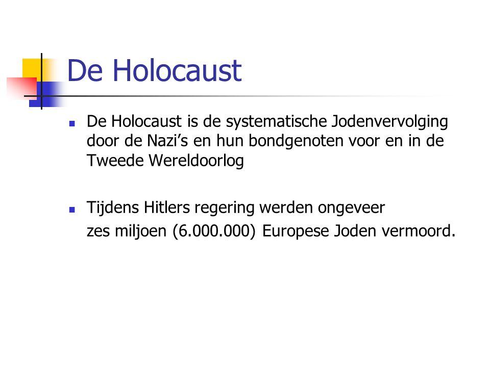 De Holocaust De Holocaust is de systematische Jodenvervolging door de Nazi's en hun bondgenoten voor en in de Tweede Wereldoorlog.