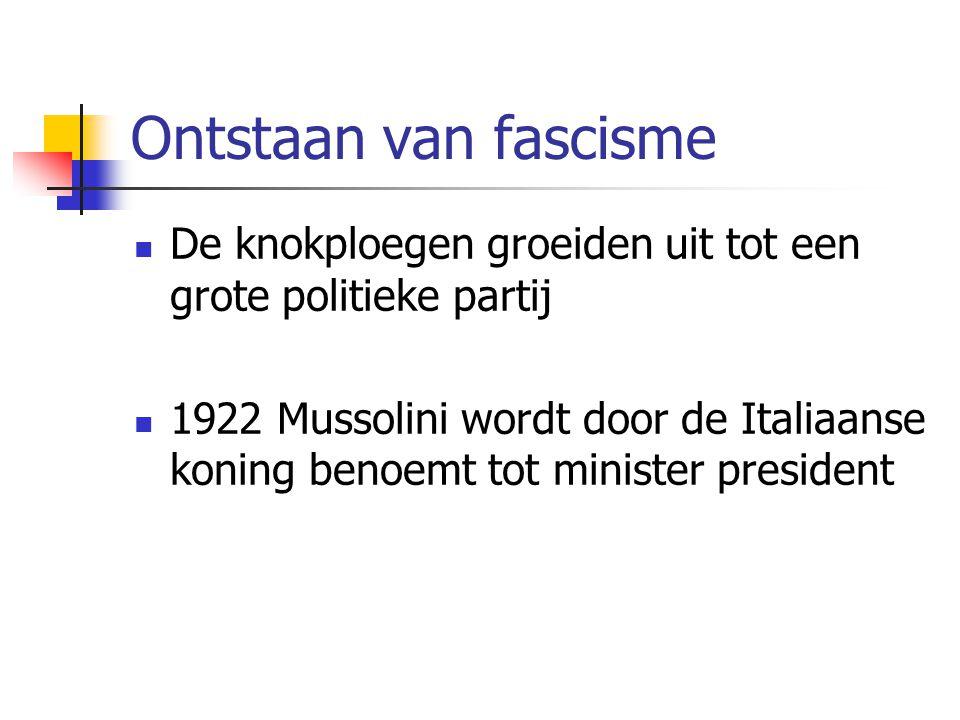 Ontstaan van fascisme De knokploegen groeiden uit tot een grote politieke partij.