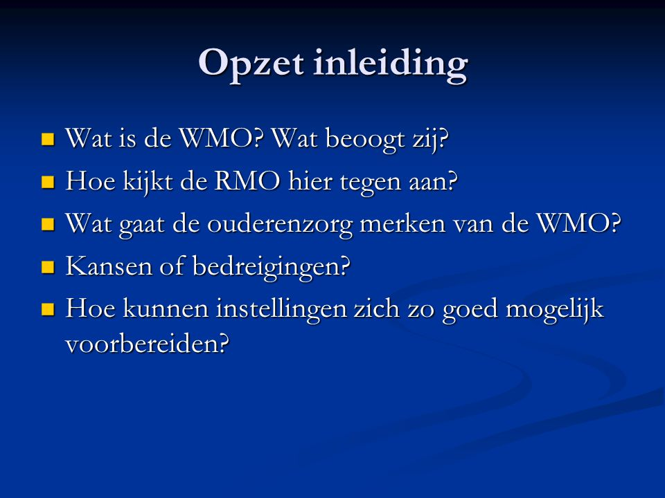 Opzet inleiding Wat is de WMO Wat beoogt zij