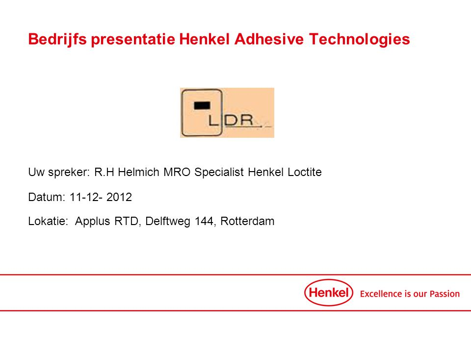 Bedrijfs presentatie Henkel Adhesive Technologies