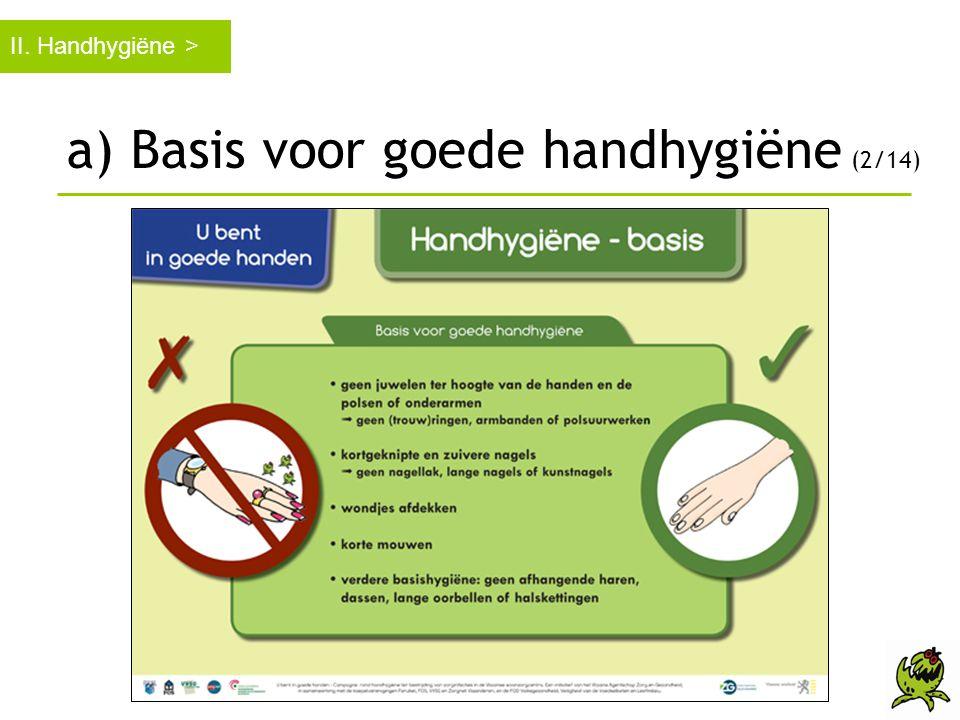 a) Basis voor goede handhygiëne (2/14)