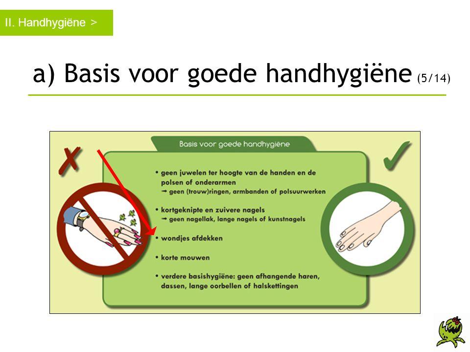 a) Basis voor goede handhygiëne (5/14)