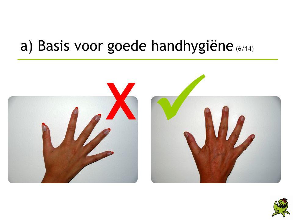 a) Basis voor goede handhygiëne (6/14)