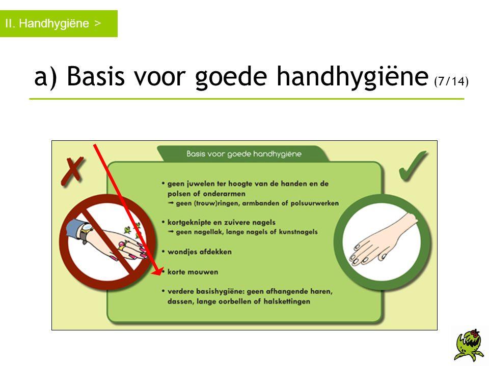 a) Basis voor goede handhygiëne (7/14)