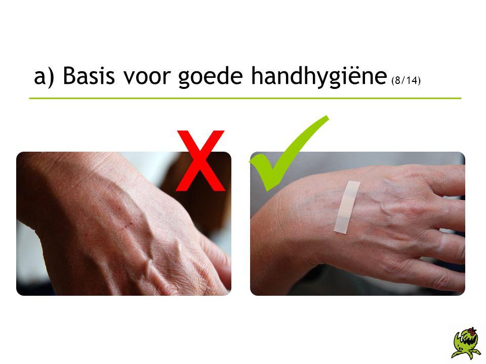 a) Basis voor goede handhygiëne (8/14)
