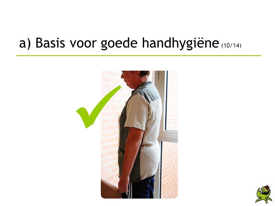 a) Basis voor goede handhygiëne (10/14)