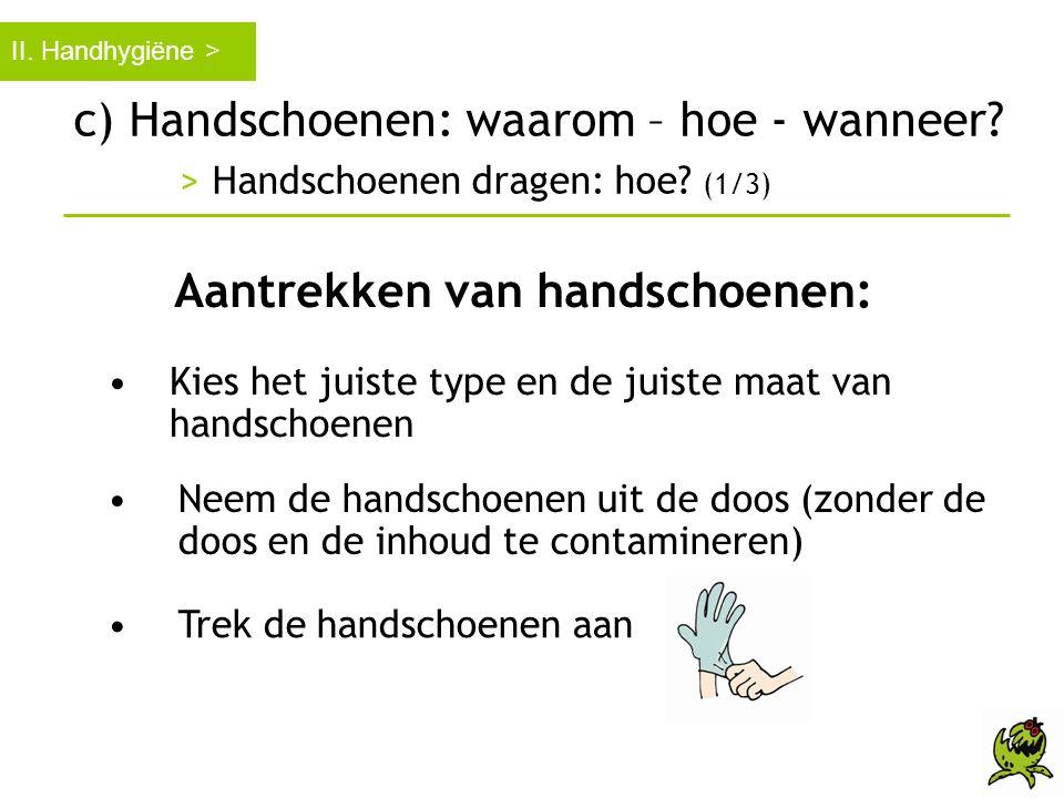 Aantrekken van handschoenen: