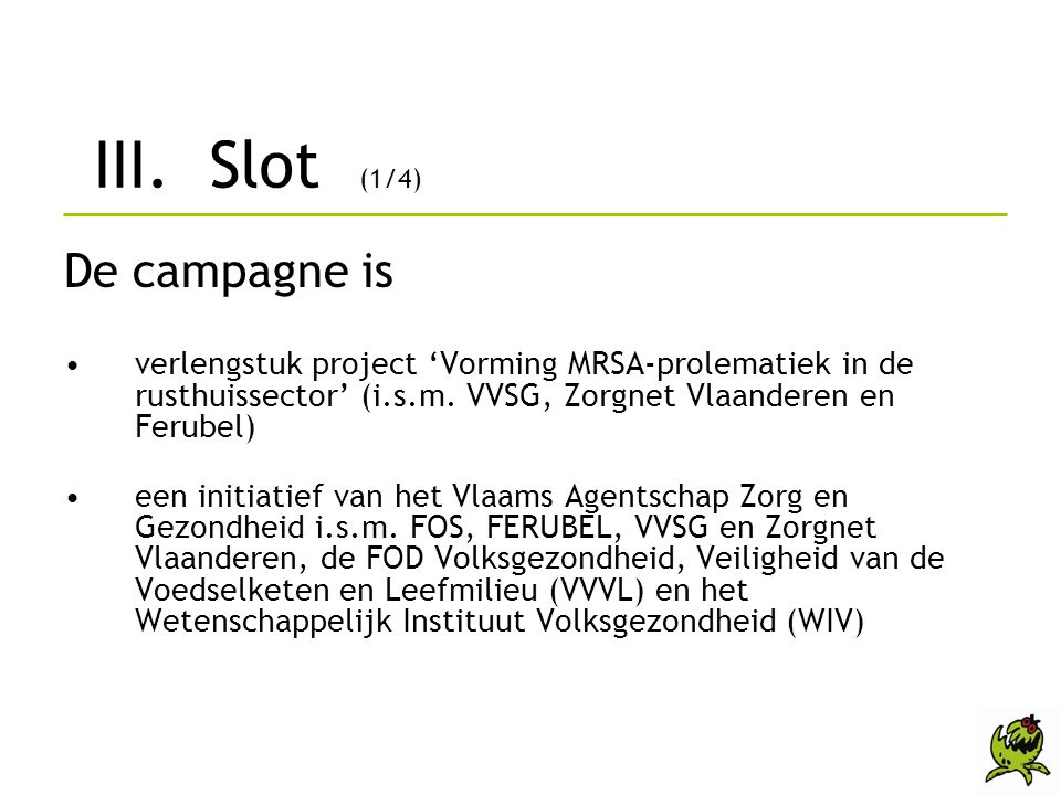 III. Slot (1/4) De campagne is