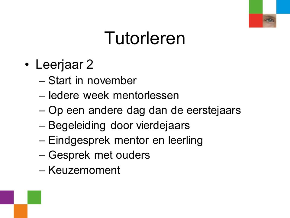 Tutorleren Leerjaar 2 Start in november Iedere week mentorlessen